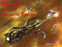 Struggle for the Galactic Empire (1st Edition)