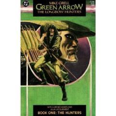 Green Arrow - The Longbow Hunters #1, The Hunters