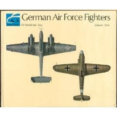 German Air Force Fighters of World War Two Vol. 1