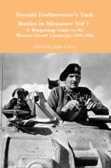 Donald Featherstone's Tank Battles in Miniature Vol. 1 - A Wargaming Guide to the Western Desert Campaign 1940-1942 (Reprint)