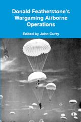 Donald Featherstone's Wargaming Airborne Operations (Reprint)