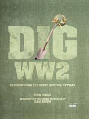 Dig WWII - Rediscovering the Great Wartime Battles