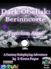 Dark Obelisk - Berinncorte Premium Atlas