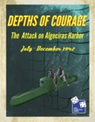 Depths of Courage Vol. 8 - The Attack on Algeciras