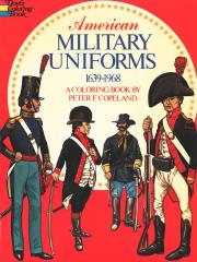 American Military Uniforms 1639-1968 - A Coloring Book