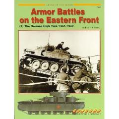 Armor Battles on the Eastern Front Vol. 1 - The German High Tide 1941-1942