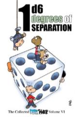Collected Dork Tower #6 - 1d6 Degrees of Separation