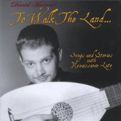 To Walk the Land - Songs and Stories with Renaissance Lute