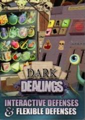 Dark Dealings - Interactive Defenses & Flexible Defenses