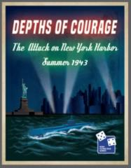 Depths of Courage Vol. 10 - The Attack on New York Harbor