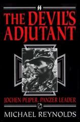Devil's Adjutant, The - Jochen Peiper, Panzer Leader