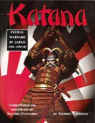 Katana - Feudal Warfare in Japan 1250-1550