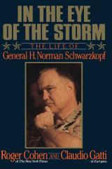 In the Eye of the Storm - The Life of General H. Normal Schwarzkopf
