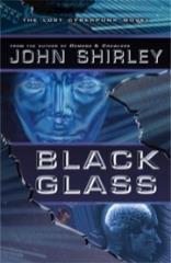 Black Glass - The Lost Cyberpunk Novel
