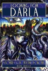 Looking for Darla - Stories of Mythos Noir