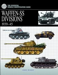 Waffen-SS Divisions 1939-45 - The Essential Vehicle Identification Guide