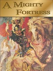Mighty Fortress, A
