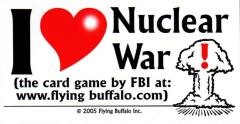 Bumper Sticker - I Love Nuclear War (2005 Edition)
