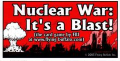 Bumper Sticker - Nuclear War - It's A Blast! (2005 Edition)