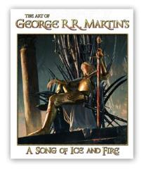 Art of George R.R. Martin's A Song of Ice and Fire, The (1st Edition)