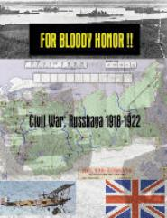 For Bloody Honor!! Civil War Russkaya, 1918-1922