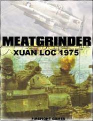 Meatgrinder - Xuan Loc 1975