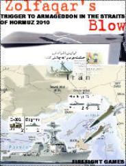 Zolfaqar's Blow - Trigger to Armageddon in the Straits of Hormuz, 2010