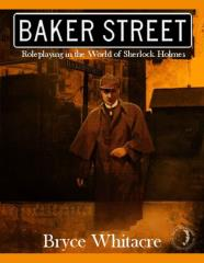 Baker Street - Roleplaying in the World of Sherlock Holmes