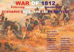 War of 1812 Scenario Set 2 - The Later Battles