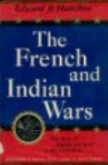 French and Indian Wars, The - The Story of Battles and Forts in the Wilderness