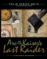 Folio Series #14 - Arc of the Kaiser's Last Raider