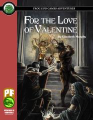 For the Love of Valentine (Pathfinder)