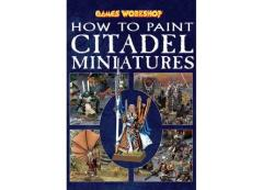 How to Paint Citadel Miniatures (2008 Edition)