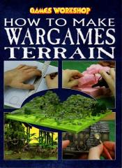How to Make Wargames Terrain (2003 Edition)