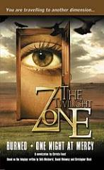 Twilight Zone, The #5 - Burned & One Night at Mercy