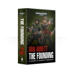 Gaunt's Ghosts - The Founding, Omnibus (2017 Edition)