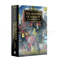 Horus Heresy, The #48 - The Burden of Loyalty