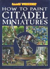 How to Paint Citadel Miniatures (2003 Edition)