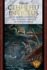 Tales of Cthulhu Invictus - Battling the Cthulhu Mythos in Ancient Rome