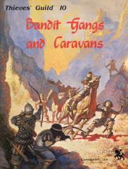 Thieves' Guild #10 - Bandit Gangs and Caravans