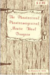 Phantastical Phantasmagorical Montie Haul Dungeon, The