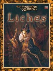 Complete Guide to Liches, The (3.5 Revised)