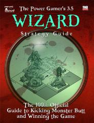 Power Gamer's 3.5 Wizard Strategy Guide, The