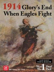 1914 - Glory's End / When Eagles Fight