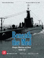 Beneath the Med - Regia Marina at Sea 1940-43