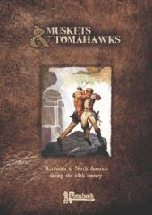 Muskets & Tomahawks - Skirmishes in North America During the 18th Century w/Cards