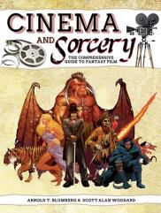 Cinema and Sorcery - The Comprehensive Guide to Fantasy Film