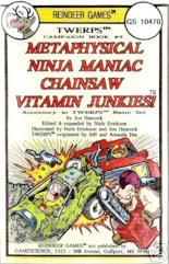 Metaphysical Ninja Maniac Chainsaw Vitamin Junkies!