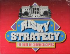 Risky Strategy - The Game of Campaign Capers
