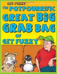 Potpourrific Great Big Grab Bag of Get Fuzzy, The
